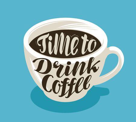 Filiżanka kawy, symbol gorącego napoju. Literowanie, ilustracja wektorowa kaligrafii Ilustracje wektorowe