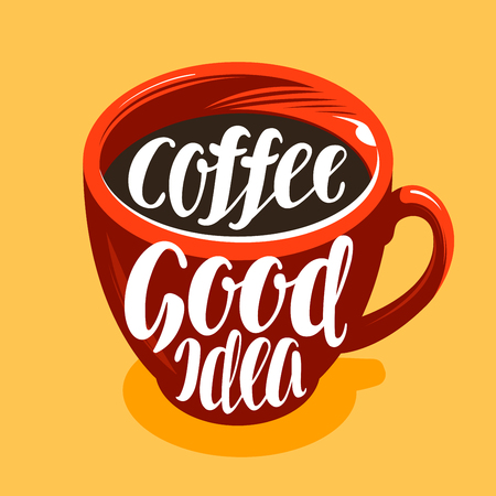 Cup of freshly brewed coffee. Drink, cafe, coffeehouse symbol. Lettering, calligraphy vector illustration Illustration