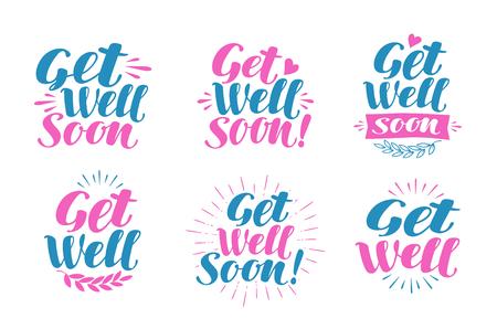 Krijg goed binnenkort, wenskaart. Ziek bezoeken, banner. Lettering, kalligrafie vector illustratie Vector Illustratie
