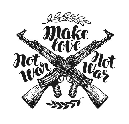 riffle: Make love not war, label. Crossed assault riffle associated barbed wire. Lettering, calligraphy vector illustration Illustration