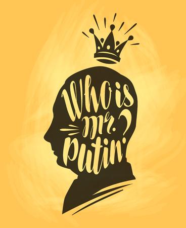 rey caricatura: ¿Quién es mr. Putin. Letras, caligrafía ilustración vectorial