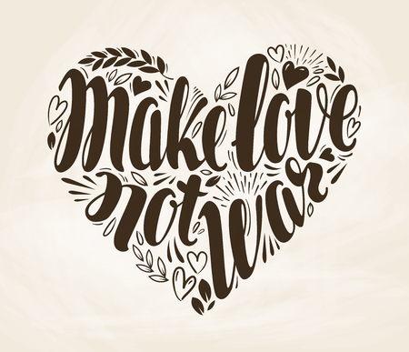 catchword: Make love not war, label. Lettering, calligraphy in shape of heart. Vector decorative illustration
