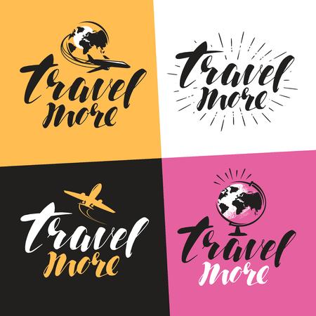 globe logo: Travel more, label. Handwritten lettering, calligraphy vector illustration Illustration