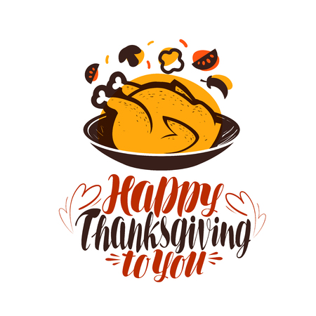 feast: Happy thanksgiving to you, greeting card. Handwritten lettering, calligraphy vector illustration