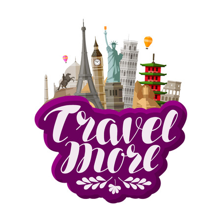 Travel more, lettering. Famous world landmarks. Vector illustration