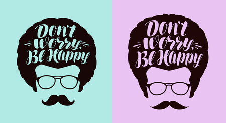 Dont worry, Be happy, lettering. Typographic design, positive phrase. Calligraphy vector illustration