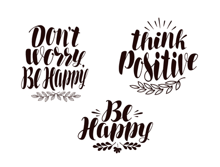 Positive phrase, calligraphy. Handwritten lettering vector illustration Illustration