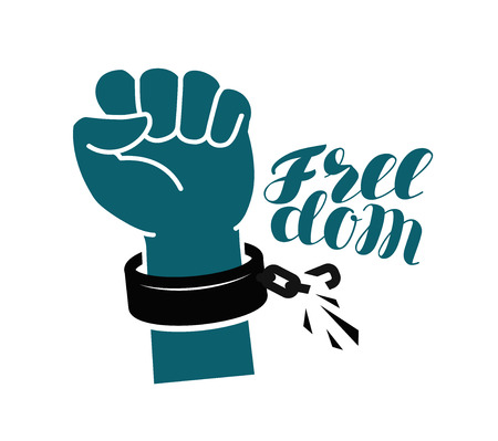 Freedom, liberty, free symbol. Hand raised fist, breaks shackles or chain. Lettering vector illustration