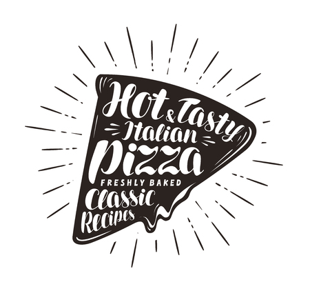Piece of pizza, pizzeria, fast food concept. Written by hand lettering or calligraphy. Typography vector illustration Çizim