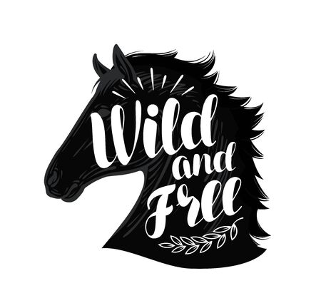 Horse. Wild and free, lettering. Typographic design vector illustration Stock Photo