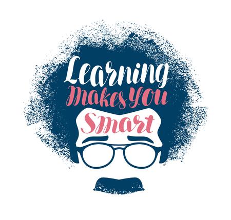Learning makes you smart, lettering. Education, science concept. Vector illustration Illustration