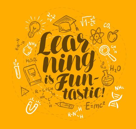 School, education concept. Learning is fantastic, handwritten lettering doodle vector illustration