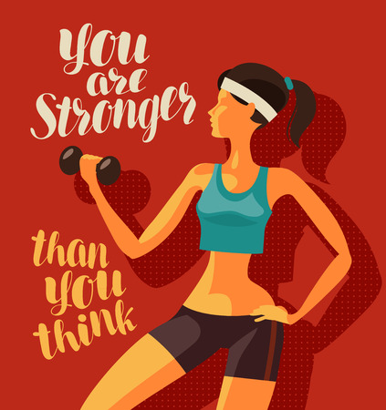Girl is engaged in fitness. Sports, gym concept. You are stronger than you think, motivational phrase