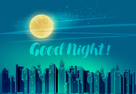Modern city, panoramic cityscape. Good night, lettering vector illustration Vettoriali