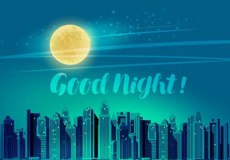 Modern city, panoramic cityscape. Good night, lettering vector illustration Illustration