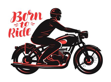 Motorista en moto, estilo vintage. Nacido para montar vector, ilustración de vector de tipografía