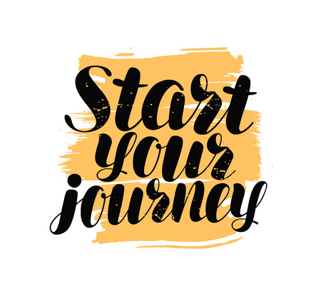 start your journey hand lettering. Positive quote, calligraphy vector Ilustrace