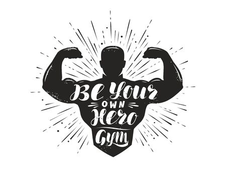 Be your own hero. Sport inspiring workout and gym motivation quote. Vector illustration Illustration