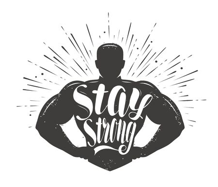 Stay Strong. Sport inspiring workout and gym motivation quote. Vector Ilustrace