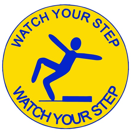 regret: warning sign with the inscription  watch your step