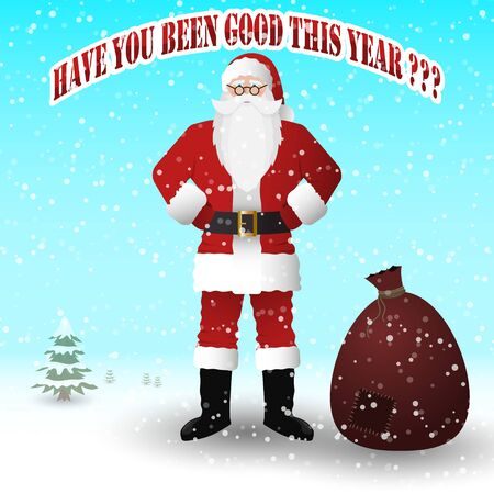 Santa Claus in a red suit with a bag of gifts. Have you been good this year. Vector image. Ilustração