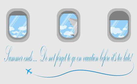 Portholes of the aircraft. A view of the white clouds. Vacation. Finals of the summer. Vector image. with an inscription
