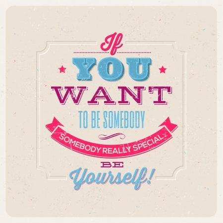 Zitat Typografische Hintergrund Wenn Sie jemand sein wollen, jemand ganz Besonderes sein, sich selbst - Vektor-Design