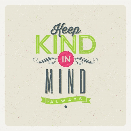 Quote Typographical Background -  Keep kind in mind   Vector design  Illustration