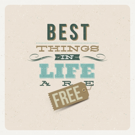 Quote Typographical Background   The best things in life are free  - vector design Illustration