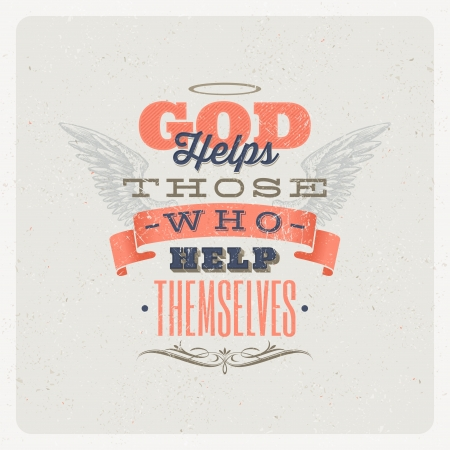 Quote Typographical Background   God helps those who help themselves  - vector design