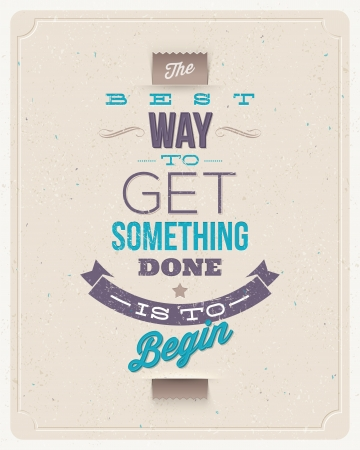Motivating Quotes -  The best way to get something done is to begin  - Typographical vector design Vector