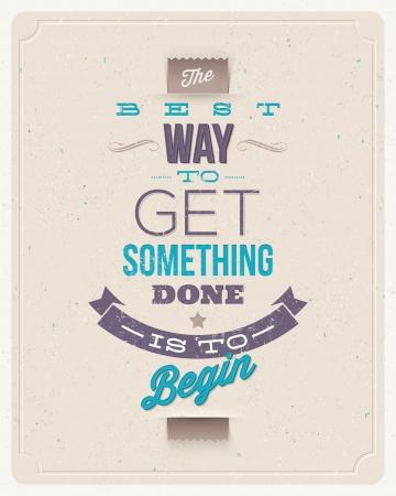 start: Motivierende Zitate - Der beste Weg, um etwas zu erledigen ist, um zu beginnen - Typografische Vektor-Design
