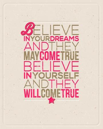 Motivace citace - Věř ve své sny a mohou přijít pravda, věřit v sebe sama a oni se stanou skutečností - typografie vektorové design