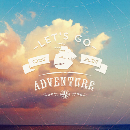 Lets go on an adventure - type design with sailing vessel against a seascape with clouds - vector illustration