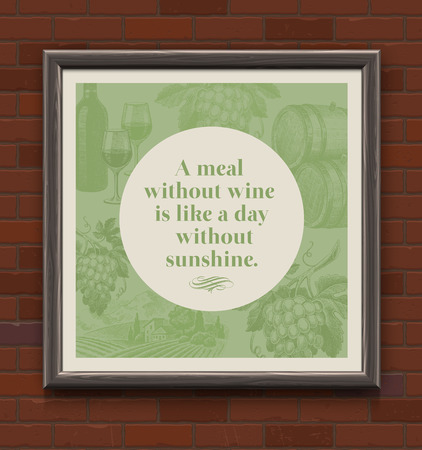 Quote about a wine in wooden frame on a brick wall - vector vintage type design with hand drawn elements Vector