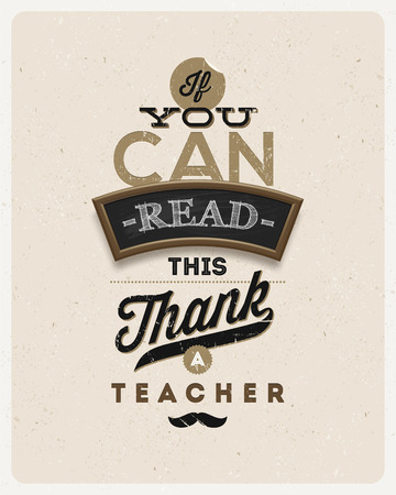 typographical: Typographical vintage vector design - Quote about a teacher Illustration