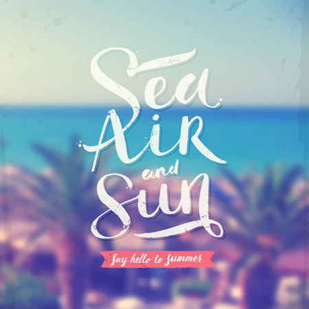 Sea, air and sun - summer hand drawn calligraphy typeface design on a blurred tropical sea background. Vector illustration Illustration