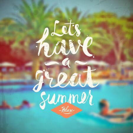 pool: Lets have a great summer - summer hand drawn calligraphy typeface design on a blurred hotels pool background. Vector illustration