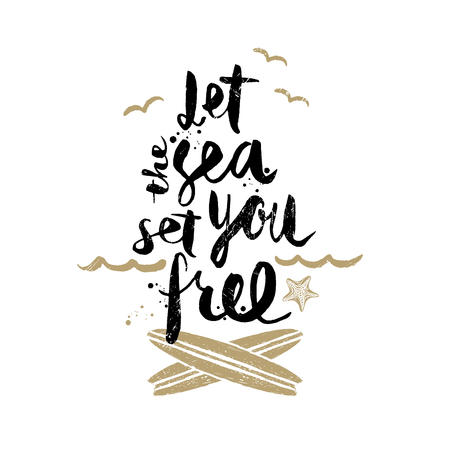 free hand: Let the sea set you free - Summer holidays and vacation hand drawn vector illustration. Handwritten calligraphy quotes. Illustration