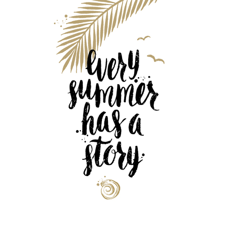 summer holidays: Every summer has a story - Summer holidays and vacation hand drawn vector illustration. Handwritten calligraphy quotes. Illustration