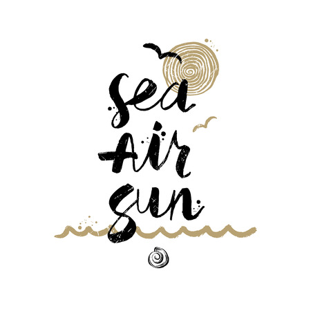 Sea Air Sun - Summer holidays and vacation hand drawn vector illustration. Handwritten calligraphy quotes. Vectores
