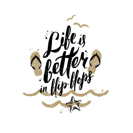 Het leven is beter in flip-flops - Zomervakantie en getrokken vakantie de hand vector illustratie. Handgeschreven kalligrafie quotes.