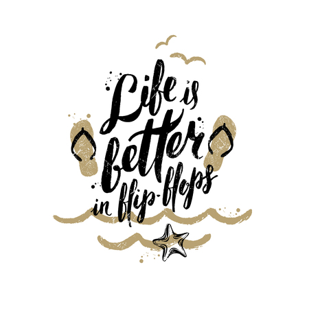 flipflops: Life is better in flip-flops - Summer holidays and vacation hand drawn vector illustration. Handwritten calligraphy quotes.