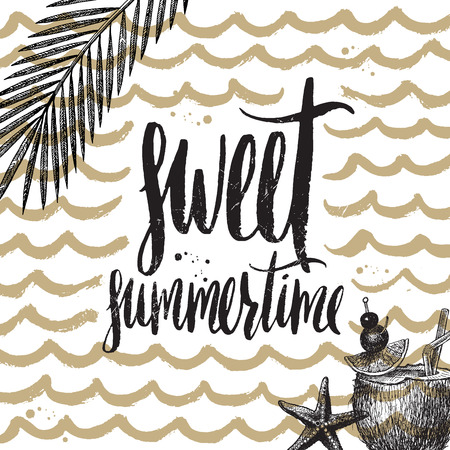 summertime: Sweet summertime - Summer holidays and vacation hand drawn vector illustration. Handwritten calligraphy greeting card. Illustration