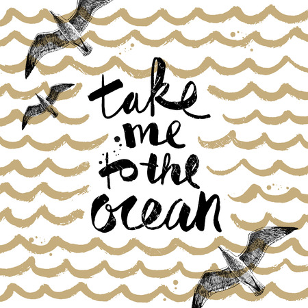 Take me to the ocean - Summer holidays and vacation hand drawn vector illustration. Handwritten calligraphy quotes.