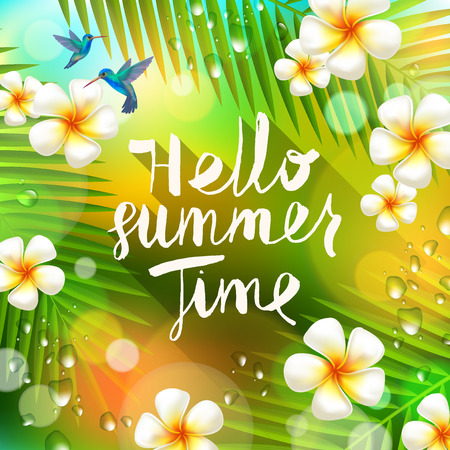 relax garden: Hello summer time - hand drawn calligraphy. Summer holidays and vacation vector illustration. Background with palm tree branches, hummingbirds and tropical flowers frangipani. Illustration