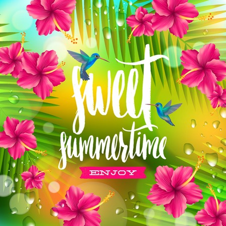 tropical flowers: Sweet summertime - hand drawn calligraphy. Summer holidays and vacation vector illustration. Background with palm tree branches, hummingbirds and tropical flowers hibiscus.