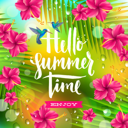 Hello summer time - hand drawn calligraphy. Summer holidays and vacation vector illustration. Background with palm tree branches, hummingbirds and tropical flowers hibiscus.