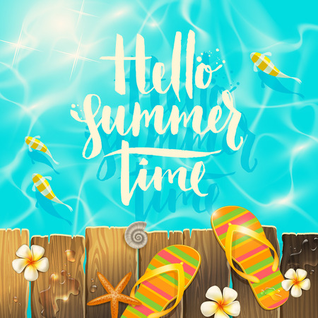 fish type: Hello summer time - handwritten quote calligraphy, tropical flowers frangipani, starfish and flip-flops on a wooden old gangway. Illustration