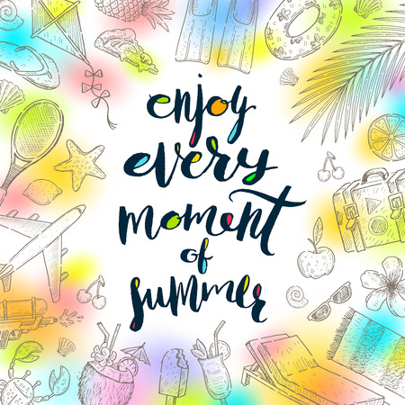 enjoy: Enjoy every moment of summer - Summer holidays greeting. Handwritten calligraphy with hand drawn summer vacation items. Vector illustration. Illustration